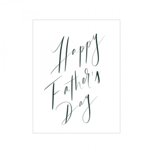 "Greeting card; white background with deep olive handwritten text, ""Happy Father's Day"""