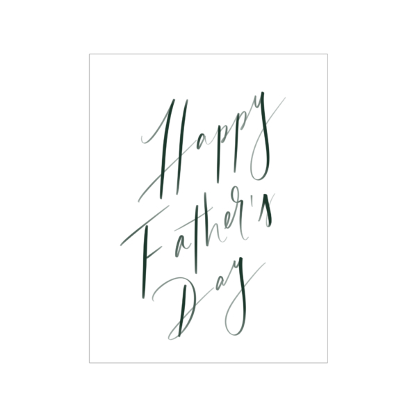 """Greeting card; white background with deep olive handwritten text, """"Happy Father's Day"""""""